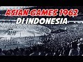ASIAN GAMES 1962 DI INDONESIA - LUAR BIASA..!