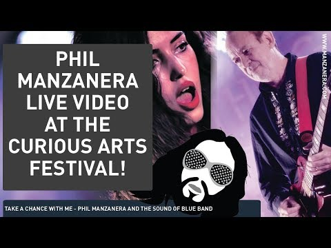 TAKE A CHANCE WITH ME   PHIL MANZANERA LIVE AT THE CURIOUS ARTS FESTIVAL