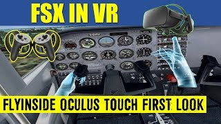 FSX VR FlyInside Oculus Touch First Look ✈️  Cessna 172