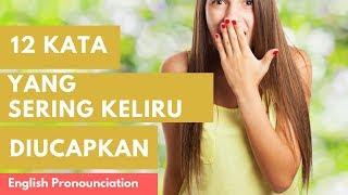 12 kata bahasa Inggris yang sering keliru diucapkan #English Pronounciation
