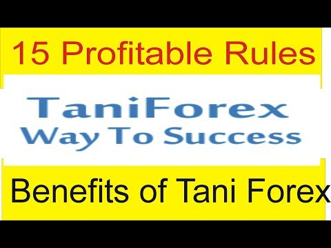 15 Profitable Rules Benefits of Tani Forex Plat Form Service