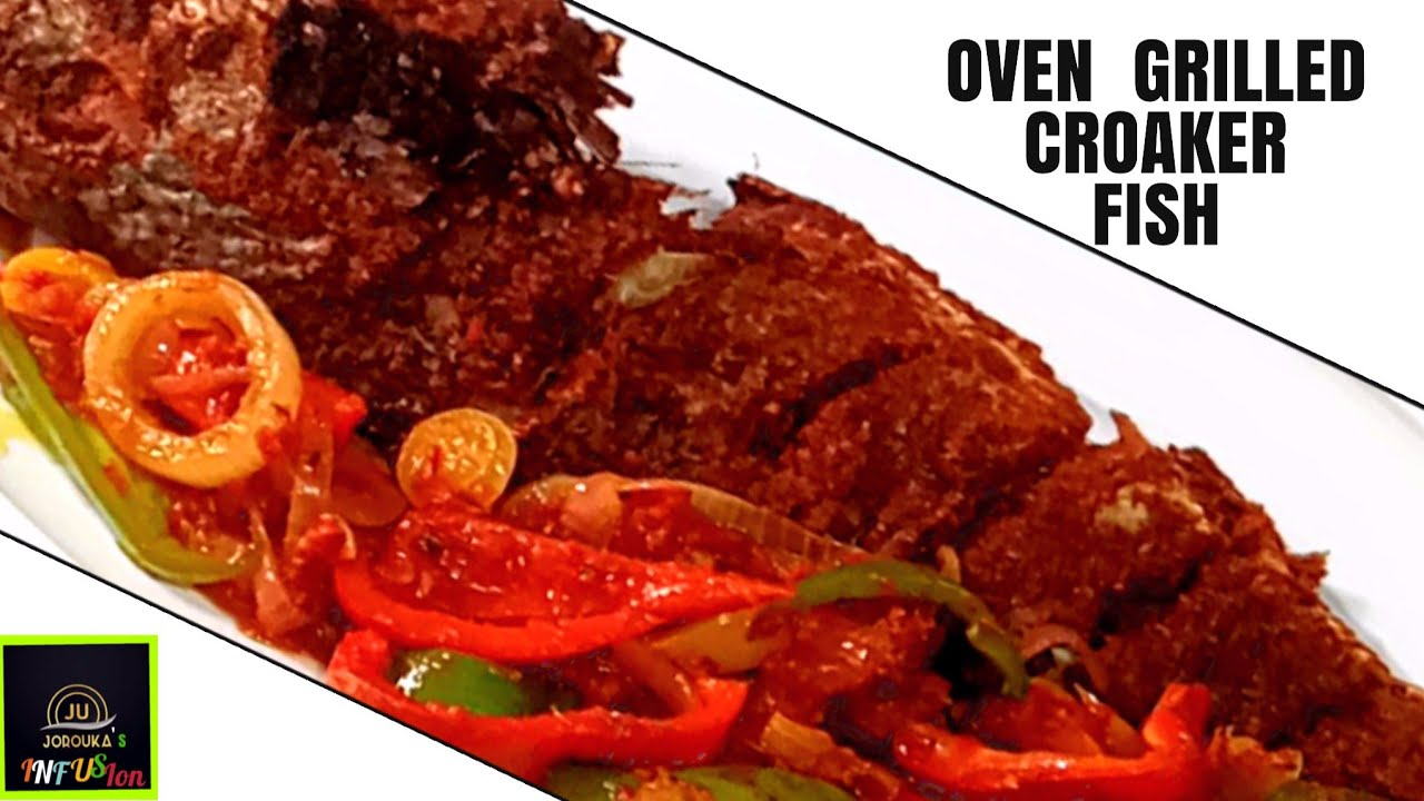 Download HOW TO GRILL CROAKER FISH IN AN OVEN// Easy and Delicious Nigerian Recipe