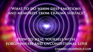 What to do when deep emotions and memories from trauma surface? (1 of 5)