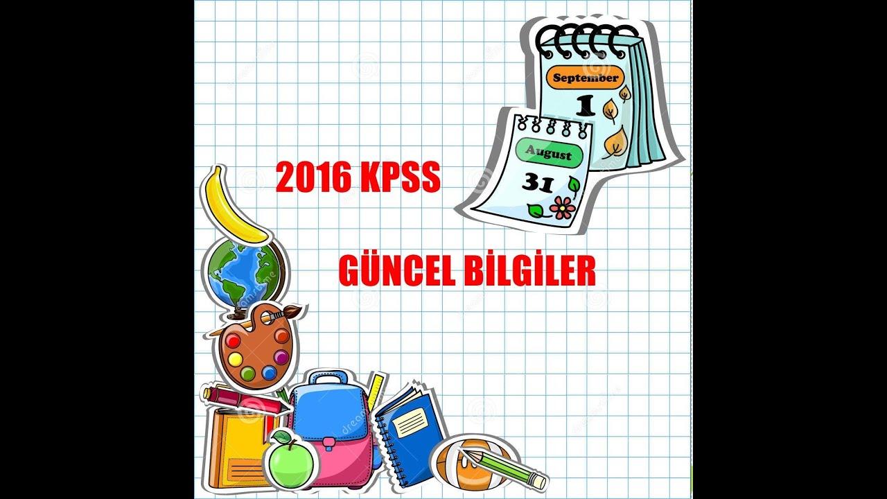 2016 KPSS  GÜNCEL BİLGİLER