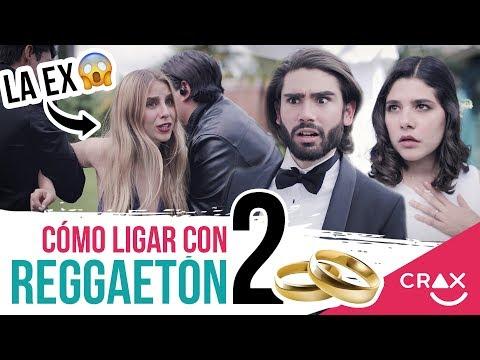 Cómo Ligar Con Reggaetón Pt. 2 - CRAX
