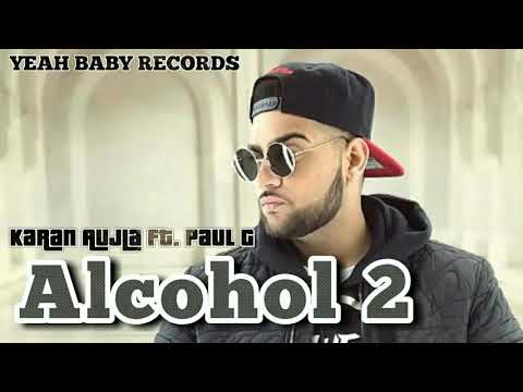 Alcohol 2 (FULL SONG)    Paul G    Karan Aujla     Elly Mangat     Latest Punjabi Song 2017