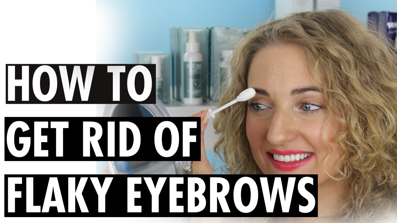 How To Get Rid Of Flaky Eyebrows Youtube