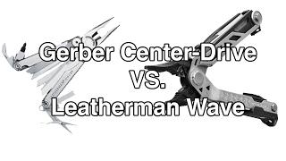 Gerber Center-Drive Vs. Leatherman Wave Multitool comparison