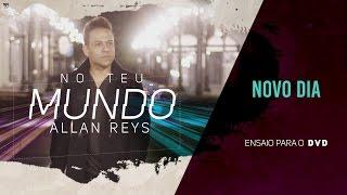 Allan Reys - NOVO DIA (ENSAIO DVD)