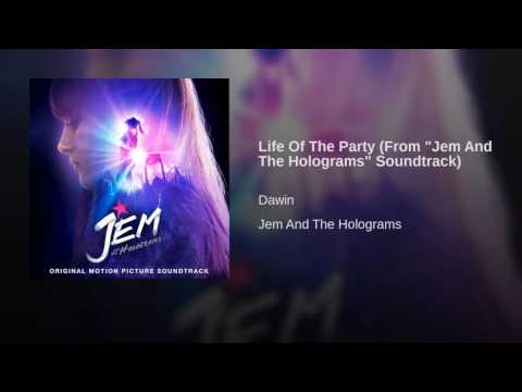 "Life Of The Party (From ""Jem And The Holograms"" Soundtrack)"