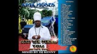 AIMA MOSES -DJ KENNY -JAH WE NEED MIXTAPE