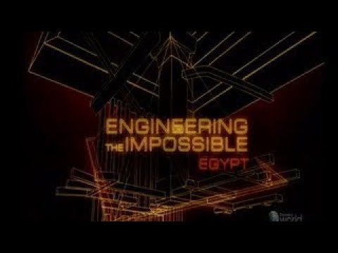 Engineering The Impossible Egypt