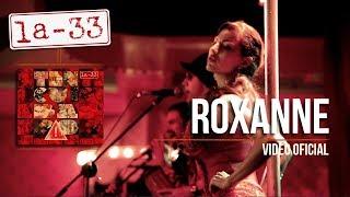 ROXANNE - LA 33 - VIDEO OFICIAL