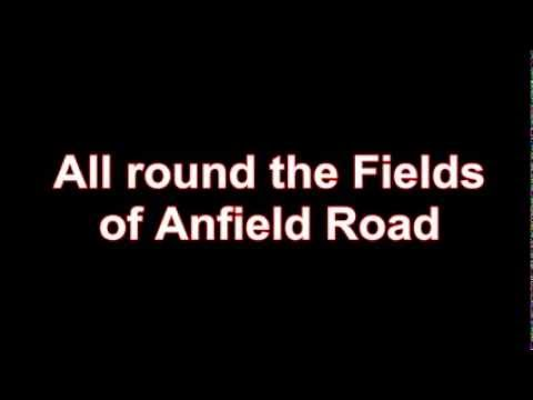 Liverpool F.C chants - Fields of anfield road