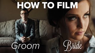 How To Film Bride & Groom Prep | BTS of Noah & Mal's Wedding Film (Part 2)