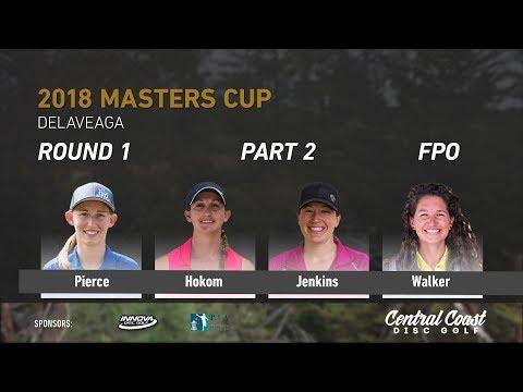 2018 Masters Cup FPO Rd. 1 Pt. 2 (Pierce, Hokom, Jenkins, Walker)