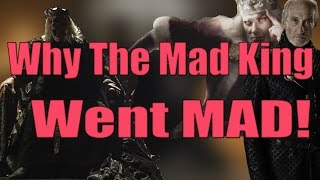 Why King Aerys Went Mad Theory *Game of Thrones Theory*