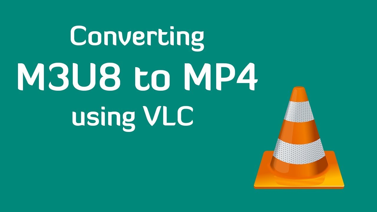 How to Play M3U8 Files and How to Convert M3U8 to MP4