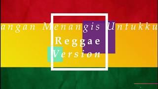 Jangan Menangis Untukku Reggae New 2019
