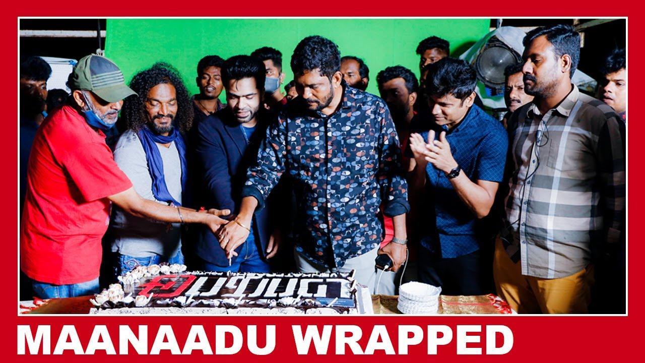 Maanaadu shooting wrapped | STR | Kalyani | Suresh Kamatchi | SJ Suryah | Venkat Prabhu | YSR