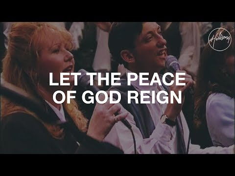 Let The Peace Of God Reign - Hillsong Worship