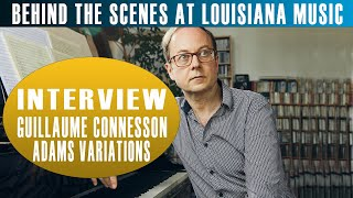 Behind the Scenes at Louisiana Music: Adams Variations with Guillaume Connesson