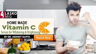 Home made vitamin C serum for whitening and brightening by Celebrity Doctor Dr Abhinit Gupta