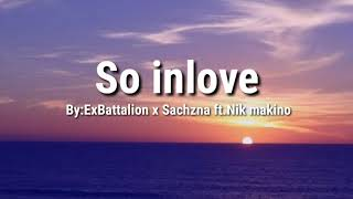 So inlove - ExBattalion x Sachzna ft.Nik makino | OFFICIAL LYRICS