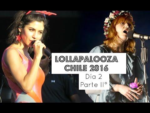 Vlog // Lollapalooza Chile 2016 // Marina and The Diamonds & Florence + The Machine   PARTE 2