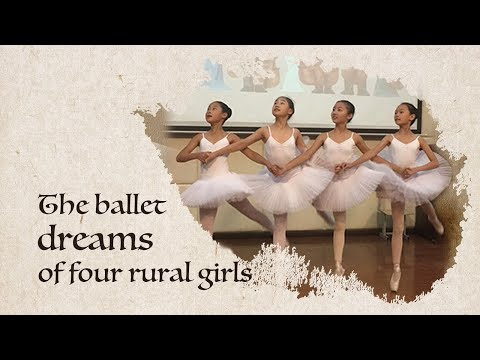Live: The ballet dreams of four rural girls 田埂上的芭蕾梦