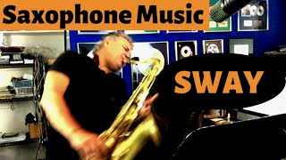 Sway - Saxophone Music