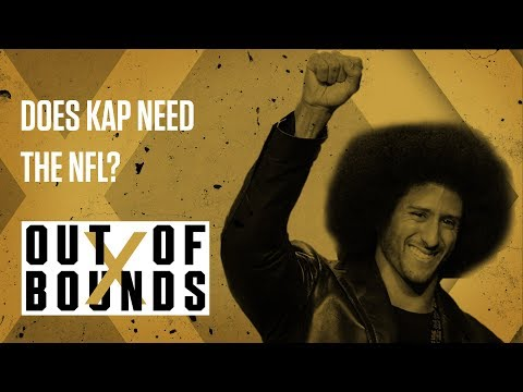 Is Kaepernick Better Off Not Playing In the NFL   Out Of Bounds