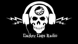 Darker Days Radio Presents Darkling #36