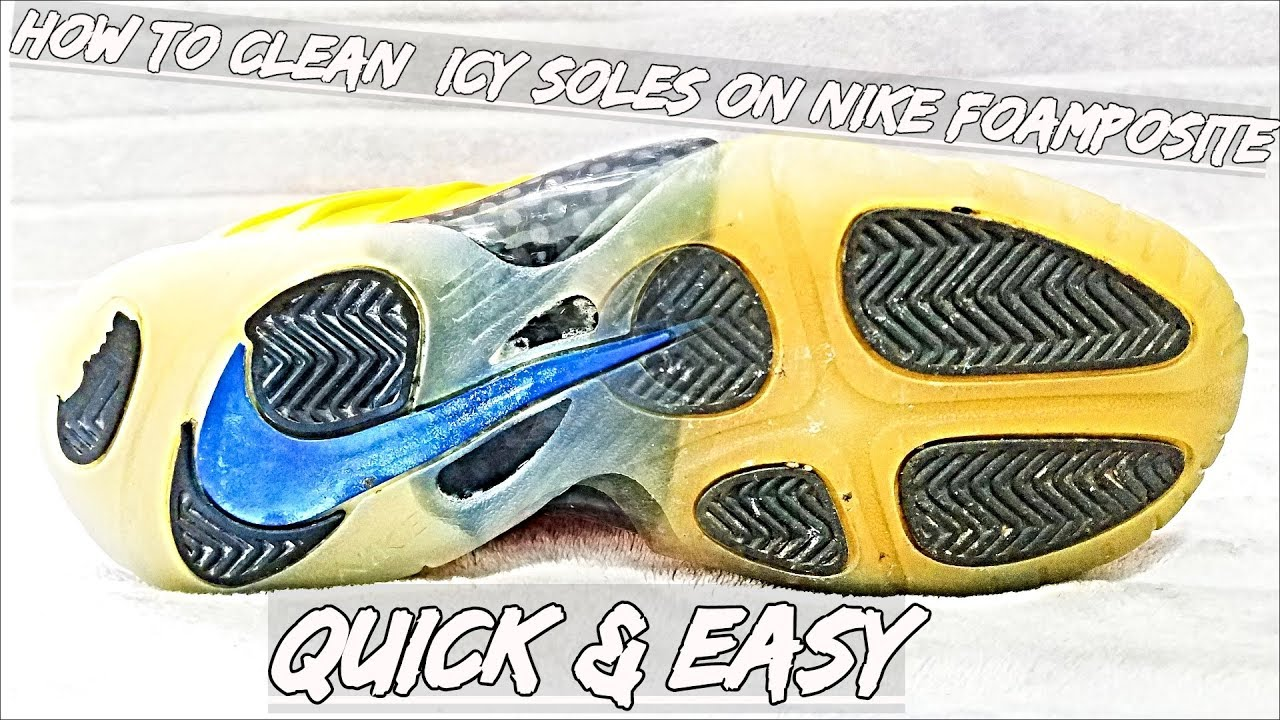 2655171e5fe17 How To Clean Icy Soles On Foamposite (Quick   Easy) - YouTube