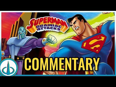 "WATCHTOWER COMMENTARY - ""Superman: Brainiac Attacks"""