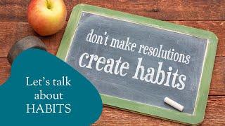 Let's chat about Habits