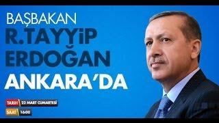 BAŞBAKAN R.TAYYİP ERDOĞAN AK PARTİ ANKARA  MİTİNGİ 22.03.2014 - MERSİN GÜNDEM