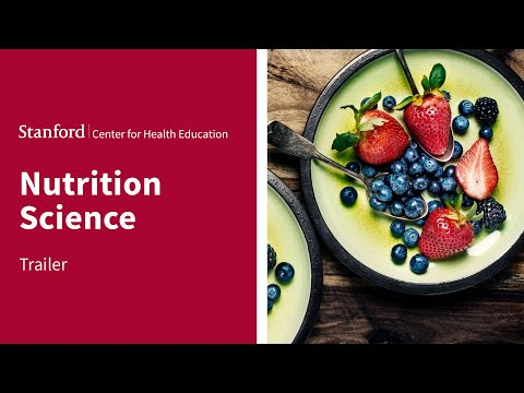 Nutrition Science   The Stanford Center for Health Education   Course Trailer