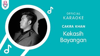 Cakra Khan – Kekasih Bayangan (Official Karaoke Version)