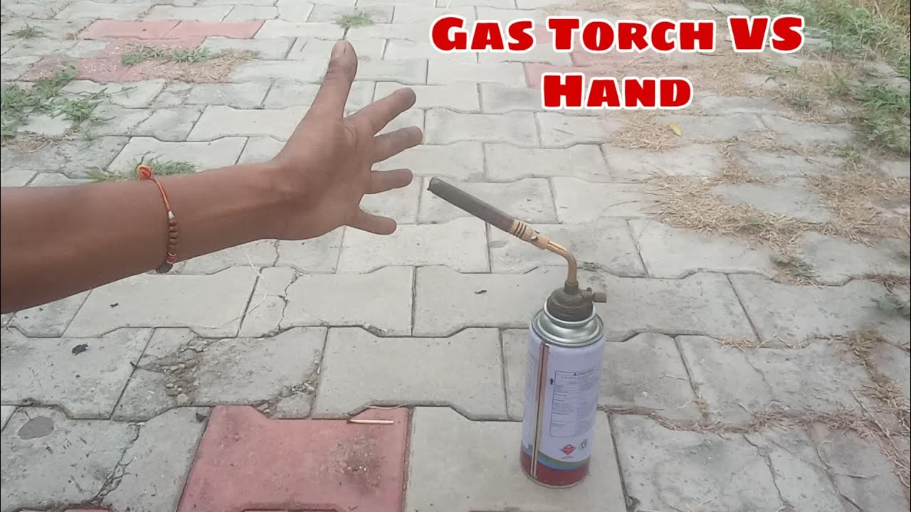 Gas Torch VS Hand New Experiment 2020