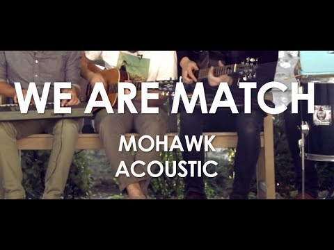 We Are Match - Mohawk - Acoustic [ Live in Paris ]