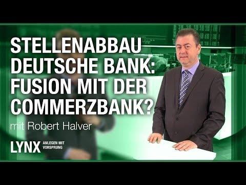 Stellenabbau Deutsche Bank: Fusion mit der Commerzbank? Interview mit Robert Halver| LYNX fragt nach