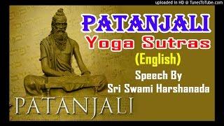 PATANJALI YOGA SUTRAS (Part 1/4)) English Speech By Sri Harshananda Ji
