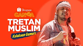 Stand up Comedy - Tretan Muslim: Kelakuan Gamers | Shopee Canda