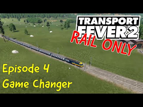 Game Changer - Transport Fever 2 RAIL ONLY #4 |