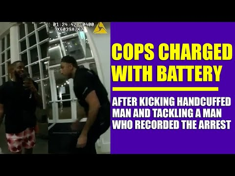 Cops Charged With Battery After Kicking Handcuffed Man and Tackling Man Trying to Record Arrest