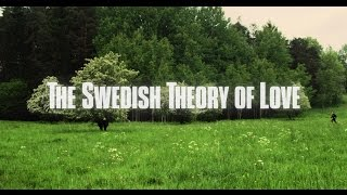 The Swedish Theory of Love - Trailer