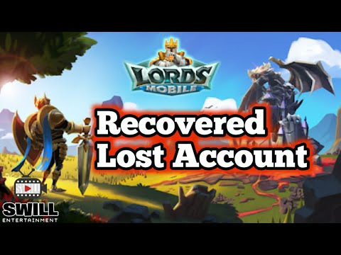 Lords Mobile | Revisit | Account Lost