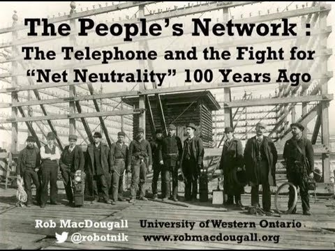 "The People's Network: The Telephone and the Fight for ""Net Neutrality"" 100 Years Ago"