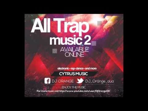 All Trap Music Vol. 2 - DJ Orange Aruba